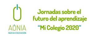 Jornadas sobre el Futuro del Aprendizaje: Mi Colegio 2020