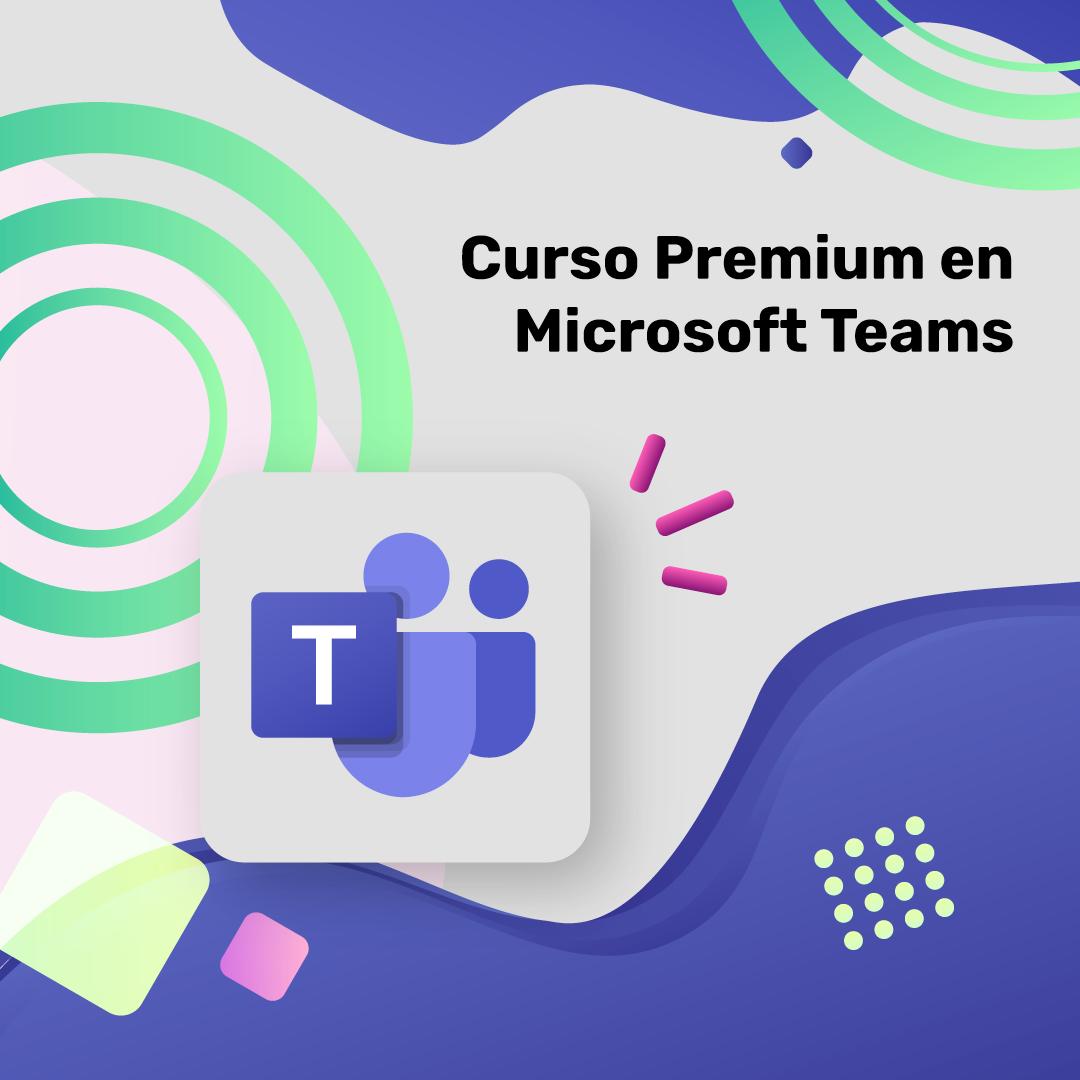 Curso Premium en Microsoft Teams