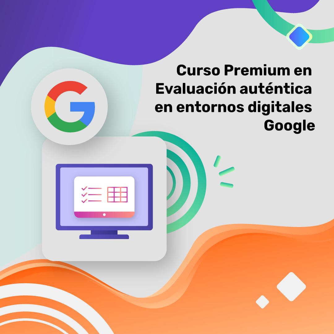 Curso de Evaluación auténtica en entornos digitales. Itinerario Google
