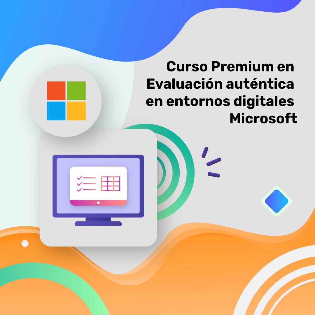 Curso de Evaluación auténtica en entornos digitales. Itinerario Microsoft