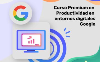 Curso de Productividad en entornos digitales. Itinerario Google